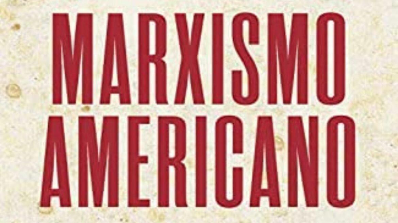 Best seller que denuncia o marxismo americano será lançado no Brasil
